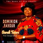 Sarah Taiwo - Dominion Favour