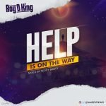 Roy D King - Help Is On The Way
