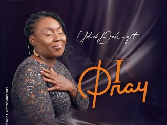 I Pray by Uduak Delight