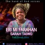 Sarah Taiwo - Eri Mi Fara Han