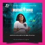 Funmi Ajayi - I Humbly Bow