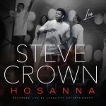 Steve Crown - Hosanna (The Angels Are Singing)