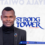 Taiwo Ajayi - Strong Tower
