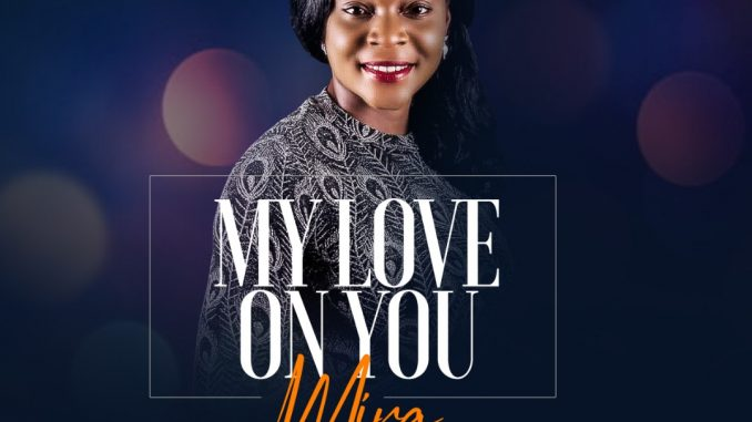 My Love On You by Mira