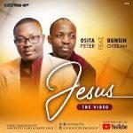 Osita Peter ft Dunsin Oyekan - Jesus
