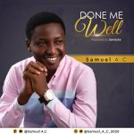 Samuel A.C - Done Me Well