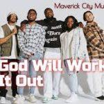 Maverick City Music ft. Naomi Raine, Israel Houghton & Mav City Gospel Choir - God Wil'll Work It Out