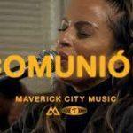 Maverick City Music Ft. Aaron Moses & Blanca - Comunión