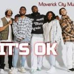 Maverick City Music Ft. Chandler Moore -  It's Ok