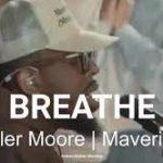 Maverick City Music Ft. Chandler Moore & Jonathan McReynolds - Breathe