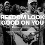Maverick City Music Ft. Israel Houghton x Ryan Ofei x Bri Babineaux & Mav City Gospel Choir -Freedom Looks Good On You