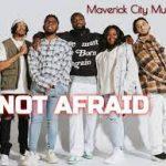 Maverick City Music ft. Naomi Raine - Not Afraid