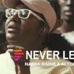 Maverick City Music Ft. Naomi Raine - Never Leave