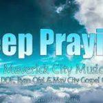 Maverick City Music ft. DOE x Ryan Ofei & Mav City Gospel Choir - Keep Praying