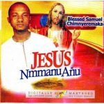 Blessed Samuel - Jesus Mmanu Anu 2