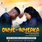 Mr. M & Revelation - Onye Inyeakam (My Helper)