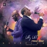 Udy Uche ft. Freke Umoh - Overflow
