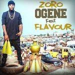 Zoro - Ogene ft. Flavour
